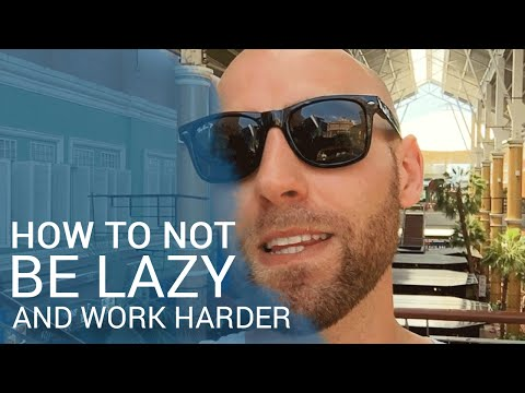 HOW TO NOT BE LAZY AND WORK HARD Instantly