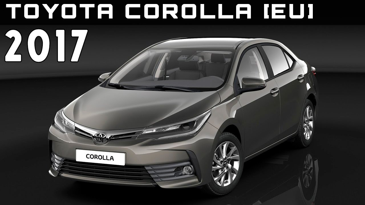 2017 toyota corolla eu review rendered price specs. Black Bedroom Furniture Sets. Home Design Ideas