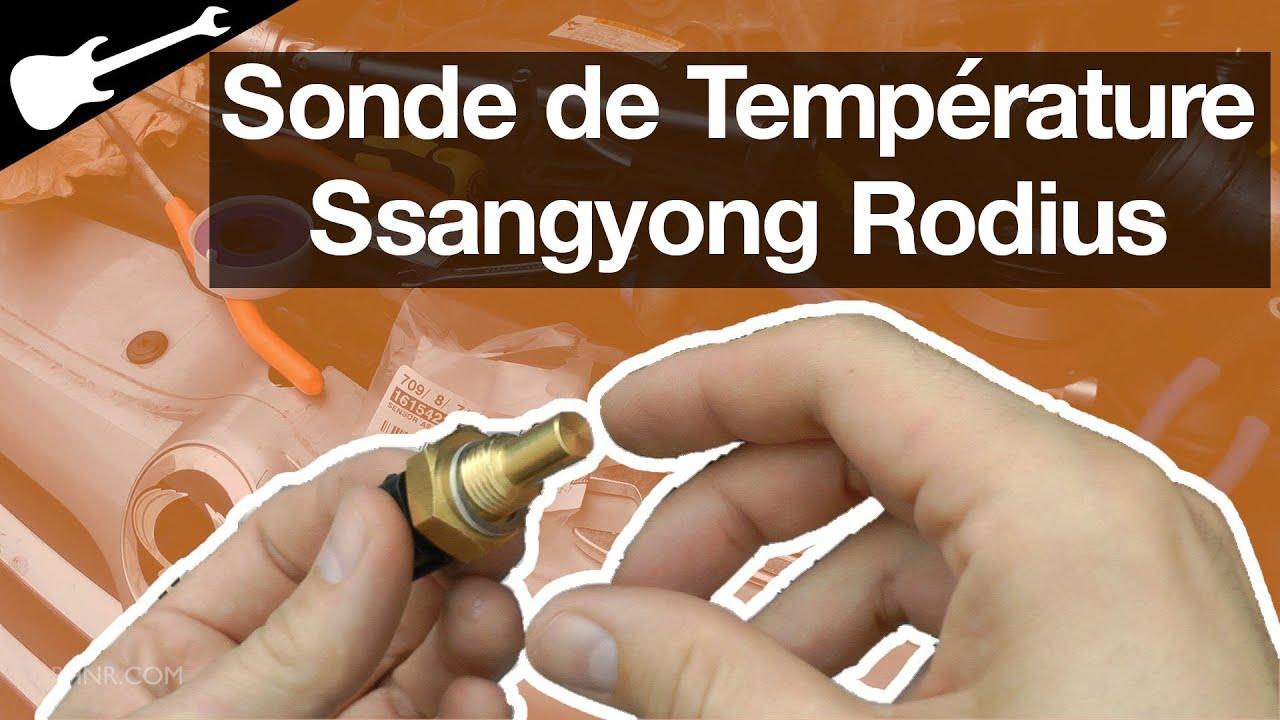 Comment changer une    Sonde de Température    sur un Ssangyong Rodius P240B