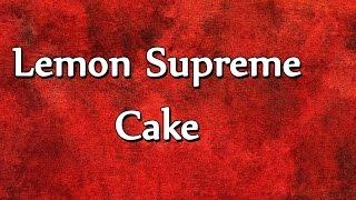 Lemon Supreme Cake - Easy To Learn - Recipes