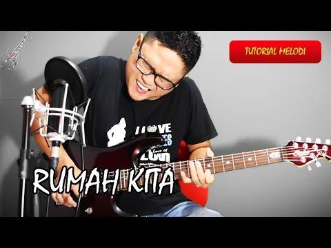 Tutorial Belajar Gitar Melodi RUMAH KITA -  INDONESIAN VOICES BY Sobat P Dengan Mudah