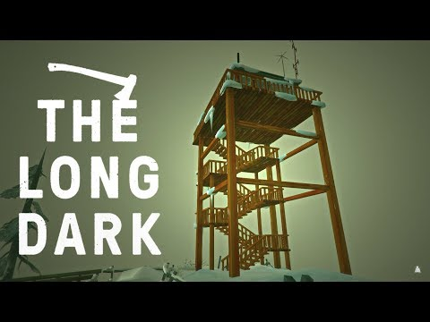 FORESTRY LOOKOUT TOWER - The Long Dark Wintermute Gameplay - Episode 15