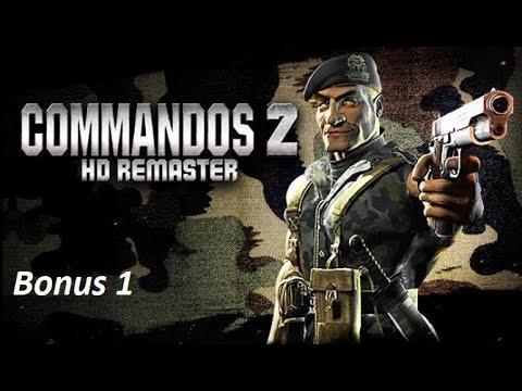 Commandos 2 HD REMASTER (No commentary) Part 4: Bonus 1 (Very hard) |