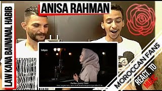 Arab React To | LAW KANA BAINANAL HABIB (cover by Anisa Rahman) || MOROCCAN REACT