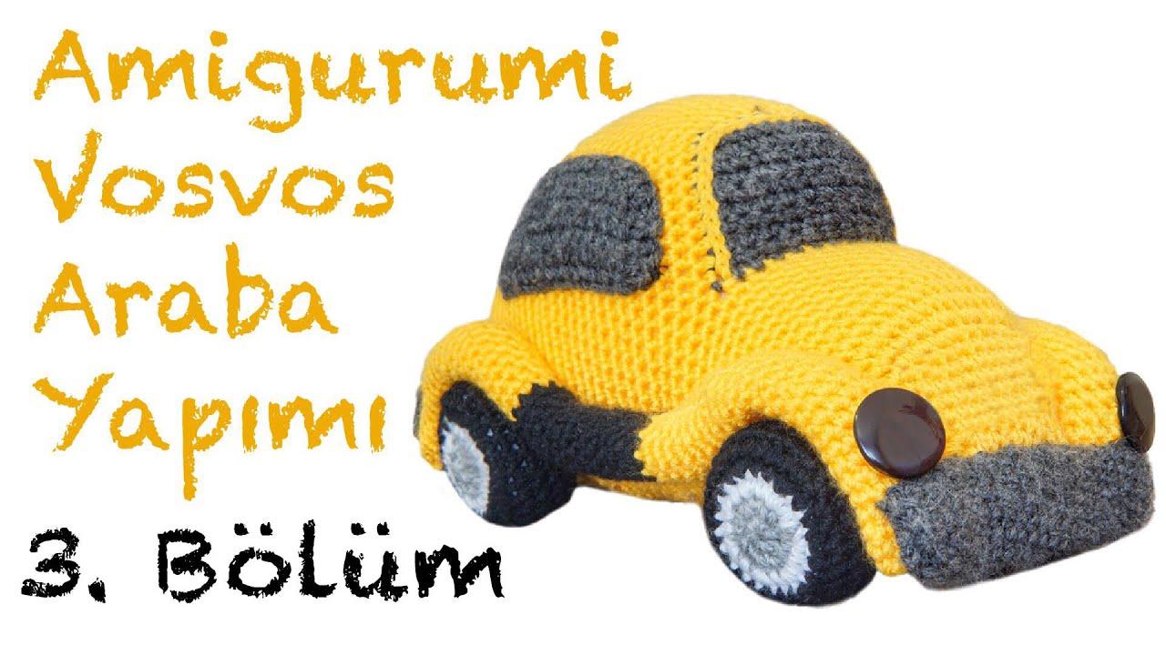 Amigurumi Vosvos Araba Yapımı - Bölüm 3