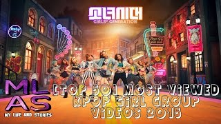 [TOP 50] Most Viewed KPOP Girl Group Videos 2015 (1st Half )