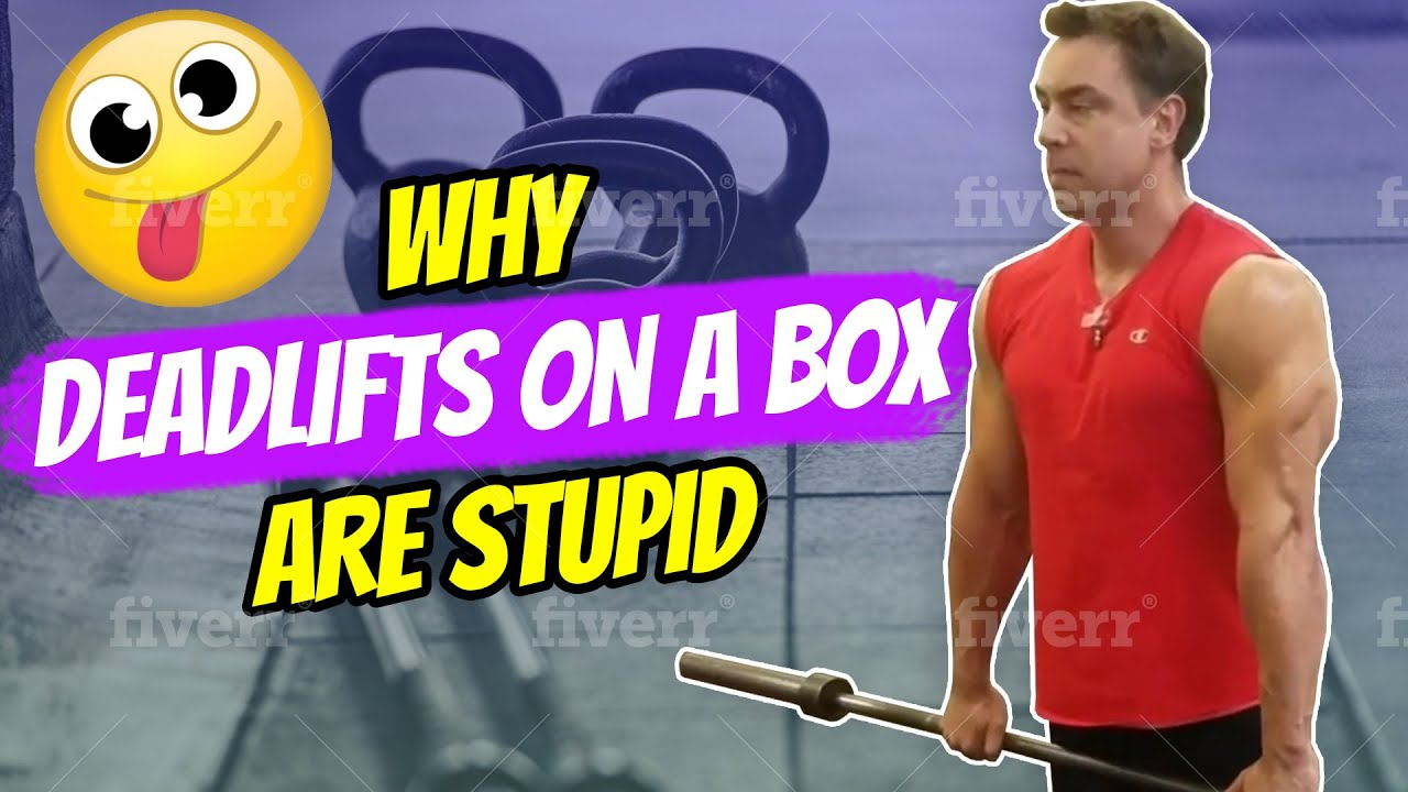 3 Exercise Options: Why Deadlifts on a Box are Stupid!
