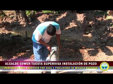ALCALDE PROVINCIAL EDWER TUESTA HIDALGO SUPERVISA INSTALACIÓN DE POZO PERFORADO EN MICAELA BASTIDAS