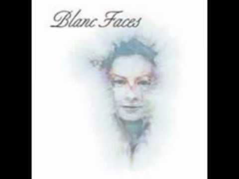 Blanc Faces - turn this world around