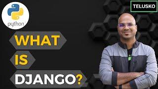 #1 Django tutorials | What is Django? | Python Web Framework