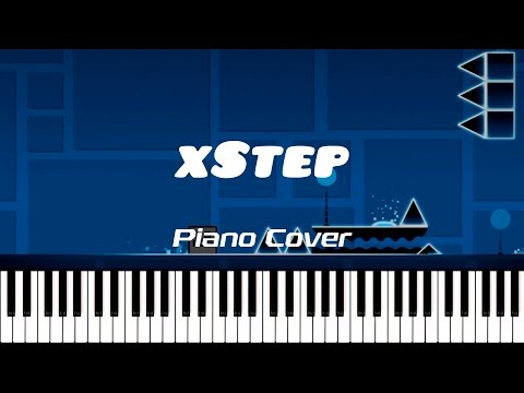 XSTEP — Piano Cover (Geometry Dash)