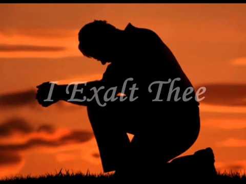 I Exalt Thee.wmv