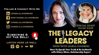 How To Speak Your Truth & Be Authentic with Hilary Silver, Relationship Expert