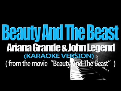 BEAUTY AND THE BEAST - Ariana Grande & John Legend (KARAOKE VERSION) (Beauty And The Beast OST)