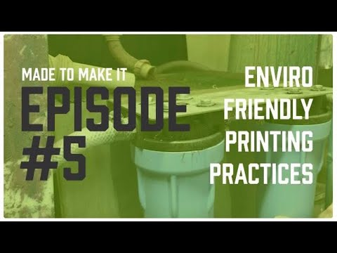 Ep. 5 - Made To Make It - Environmentally Friendly Screen Printing Practices