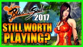 Still Worth Playing? Blade and Soul Gameplay Review Part 1 2017