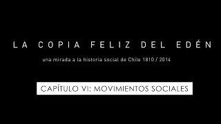 La copia feliz del Edén - Capítulo VI: Movimientos sociales