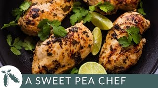 Cilantro Lime Chicken | A Sweet Pea Chef