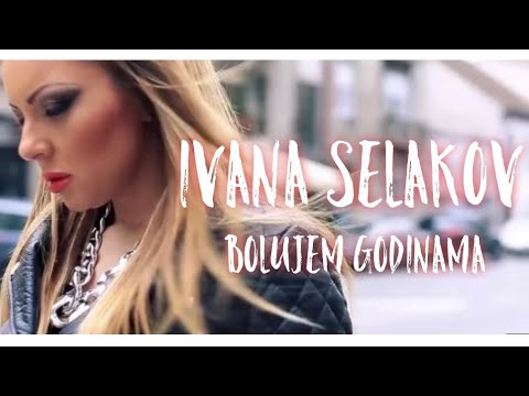 Ivana Selakov  -  Bolujem Godinama - (Official Video 2013)