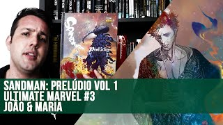 [Central HQs] Sandman: Prelúdio Vol 1, Ultimate Marvel #3 e João & Maria