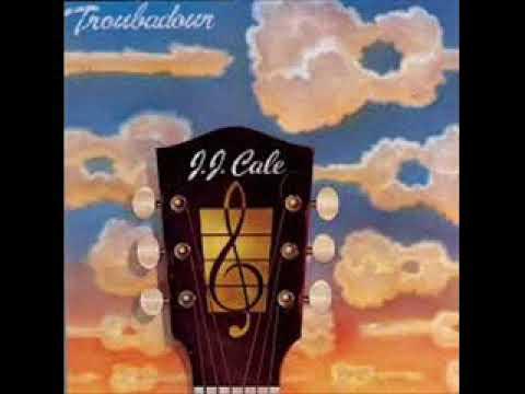 J. J. Cale = Troubador - 1976 - (Full Album) + 5 + Bonus