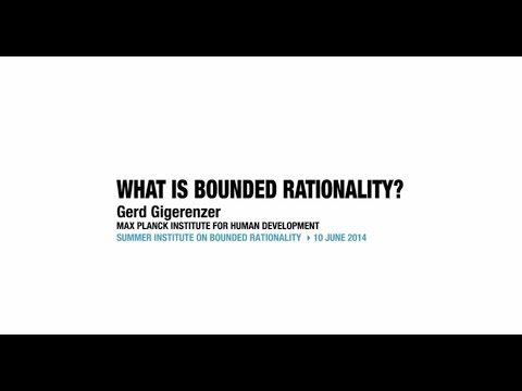 What is bounded rationality? (Gerd Gigerenzer)