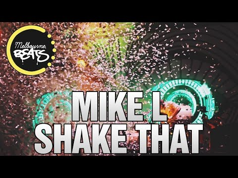 Mike L - Shake That [Release]