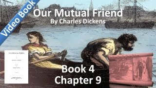 Book 4, Chapter 09 - Our Mutual Friend by Charles Dickens - Two Places Vacated(Book 4, Chapter 9: Two Places Vacated. Classic Literature VideoBook with synchronized text, interactive transcript, and closed captions in multiple languages., 2012-05-24T11:32:51.000Z)