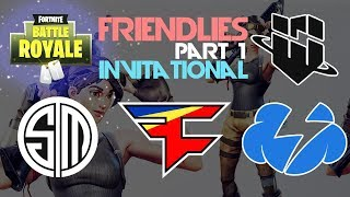 TSM FaZe WBG TempoStorm 🥊Friendlies Invitational🥊 Part 1 (Fortnite)
