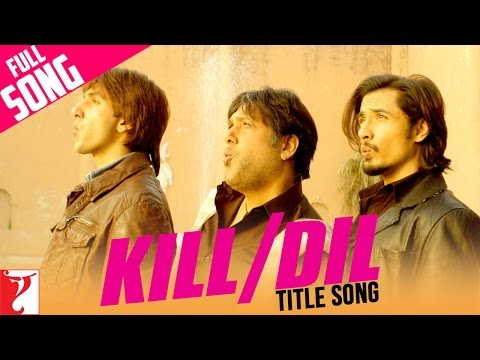 Kill Dil  Full Title Song  Ranveer Singh  Govinda  Ali Zafar