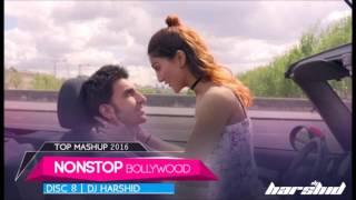 Nonstop Bollywood 2016 Mashup Disc 8 || DJ Harshid || Trance
