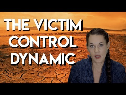 The Victim Control Dynamic (Escaping Control Drama in Relationships) - Teal Swan -