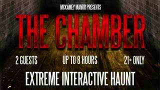 "MCKAMEY MANOR Presents ""THE CHAMBER"""