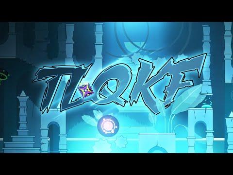 """TLQKF"" By Dragon Eye | Geometry Dash 2.11"