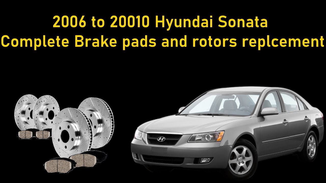 2009 Hyundai Sonata Brake Pad/rotor Replacement