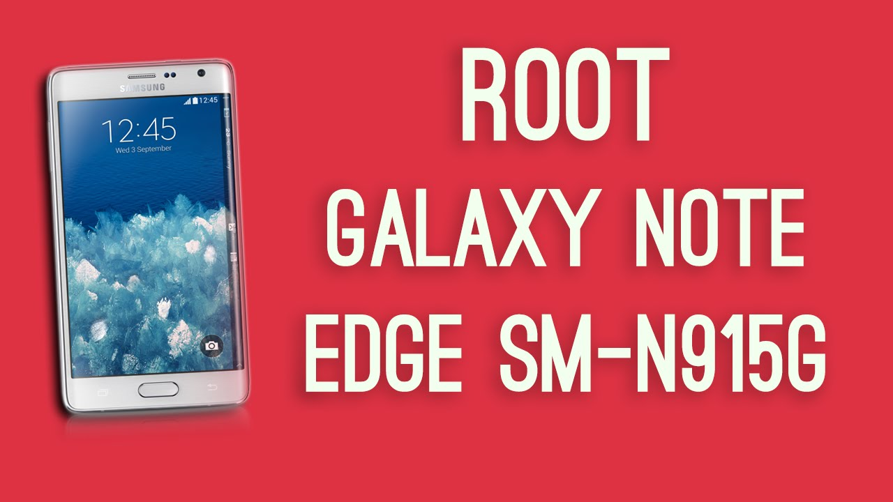 Samsung galaxy note edge tblte sm n915f android root - updated June 2019