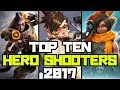 TOP TEN HERO SHOOTERS 2017