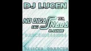 DJ Lucen - No digas nada (Private Remix)