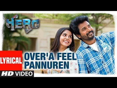 Over'a Feel Pannuren Lyrical  Hero Tamil Movie  Sivakarthikeyan  Yuvan Shankar Raja, Mc Sanna