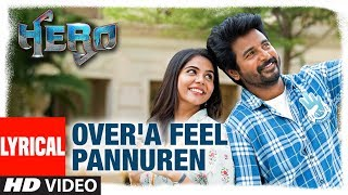 Over'a Feel Pannuren Lyrical | Hero Tamil Movie | Sivakarthikeyan | Yuvan Shankar Raja, MC Sanna