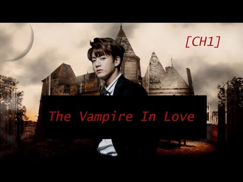 [BTS Jungkook ff] The vampire In Love | CH 1 |