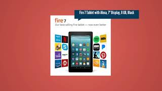 Top Amazon Fire Tablets To Purchase 2018 - Amazon Fire Tablets Reviews