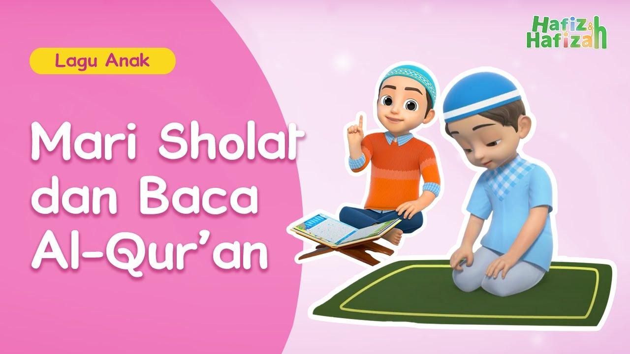 Hafiz & Hafizah | Lagu Anak | Mari Shalat dan baca Al-Qur'an
