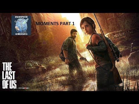 Best of BSC Moments: The Last of Us - Part 1