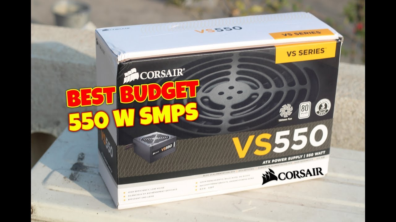 Corsair Vs550 550 Watt Power Supply Unboxing Overview Best Vs Budget W Smps In India 550w Psu