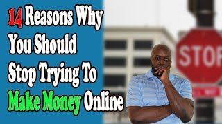 In this video, i provide 14 reasons why you should stop trying to make money online. these excuses are either being told or something keep telling...