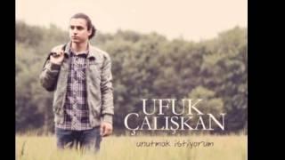 Ufuk Çalışkan - Unutmak İstiyorum 2011 Yeni Single