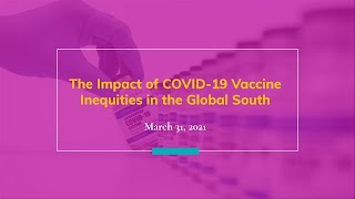 The Impact of COVID-19 Vaccine Inequities in the Global South