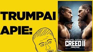 TRUMPAI APIE: Creed 2