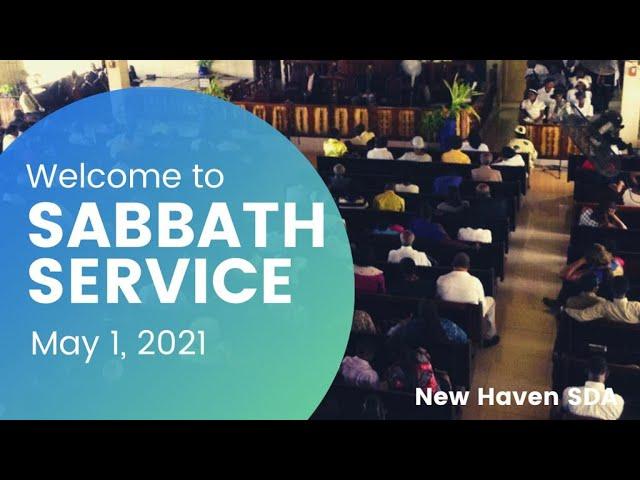 New Haven SDA Church  |  May 1,2021  |  Worship Service